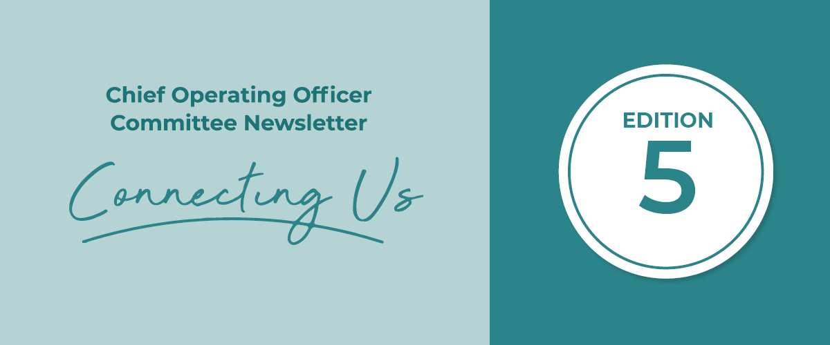 Connecting Us Chief Operating Officers Committee Newsletter Edition 5