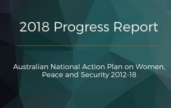 Cover of the 2018 Progress Report of the Australian National Action Plan on Women, Peace and Security 2012-18