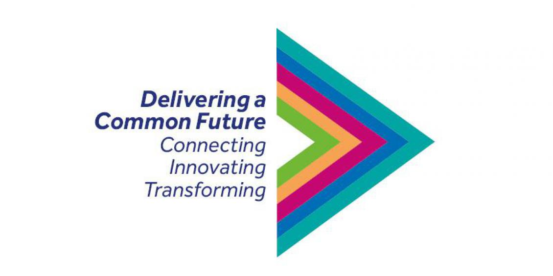 Delivering a Common Future - Connecting Innovating Transforming